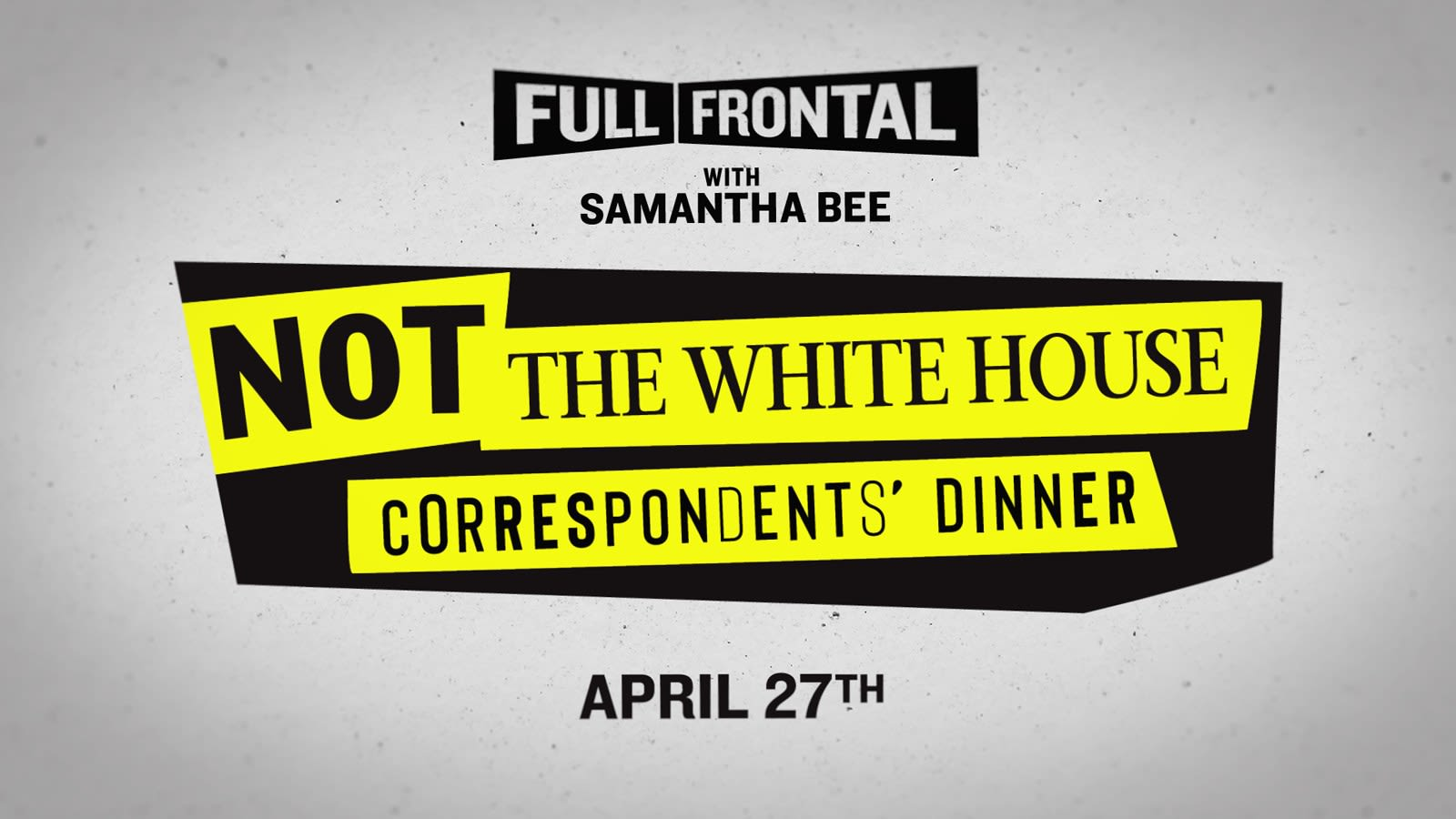Not the White House Correspondents' Dinner Returns | TBS com
